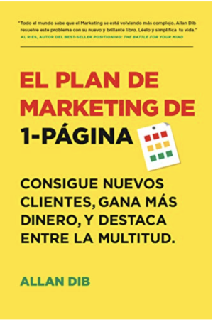 Libros de marketing_El Plan de Marketing de 1-Página: Consigue Nuevos Clientes, Gana Más Dinero, Y Destaca Entre La Multitud