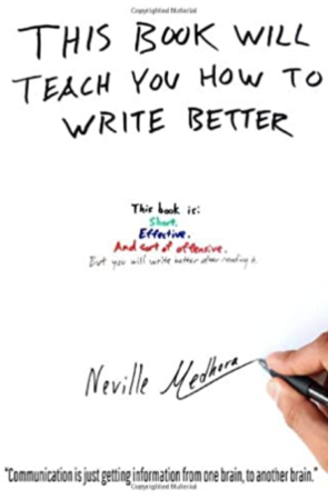 This book will teach you how to write better: Learn how to get what you want, increase your conversion rates, and make it easier to write anything (using formulas and mind-hacks)
