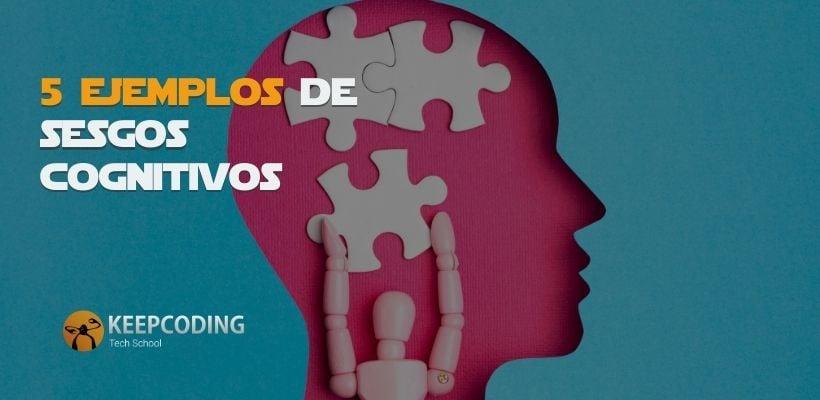 5 ejemplos de sesgos cognitivos