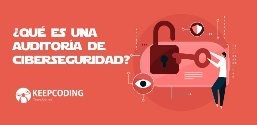 descubre qué es una auditoría de ciberseguridad