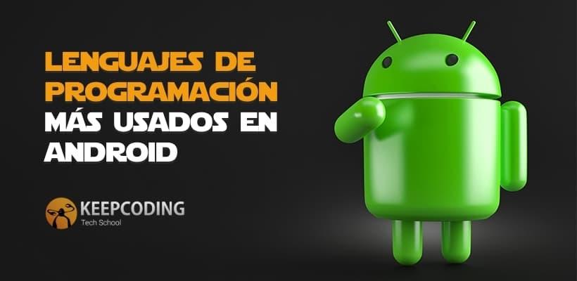 lenguajes más usados para la programación en Android