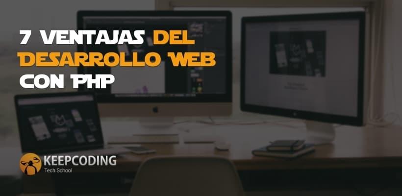7 Ventajas del Desarrollo Web con PHP