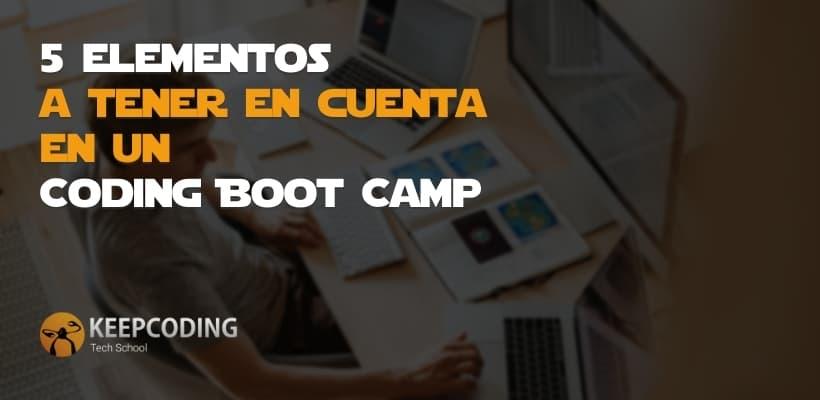 5 elementos a tener en cuenta en un Coding Boot Camp